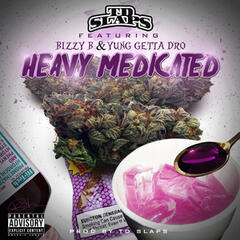 Heavy Medicated (feat. Bizzy B & Yung Getta Dro)