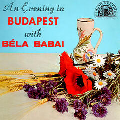 An Evening in Budapest with Bela Babai