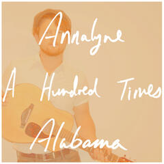 Annalyne/A Hundred Times/Alabama
