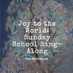 Joy to the World: Sunday School Sing-Along
