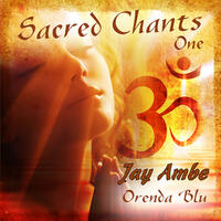 Sacred Chants One - Jay Ambe