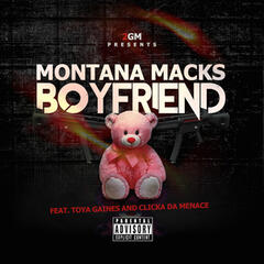 Boyfriend (feat. Toya Gaines & Clicka da Menace)
