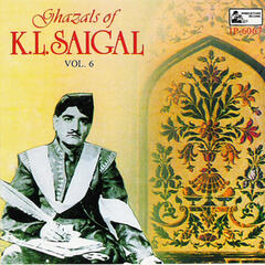 Ghazals K. L. Saigal, Vol. 6