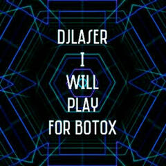 I Will Play for Botox