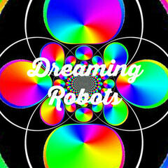 Dreaming Robots