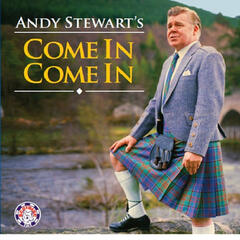 Andy Stewart's Come in Come In