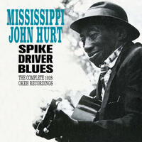 Spike Driver Blues: The Complete 1928 Okeh Recordings (Bonus Track Version)