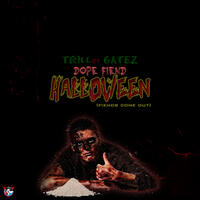 Dope Fiend Halloween (Fiends Come Out)