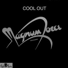 "Magnum Force - The ""Cool Out"" Collection"