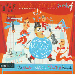 The Magnificent Sounds of the Snake Ranch Scratch Band