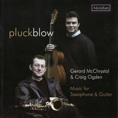 Pluckblow: Music for Saxophone & Guitar