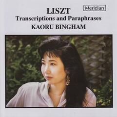 Liszt Transcriptions and Paraphrases