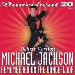 Dancebeat 20 Michael Jackson Remembered on the Dance Floor (Deluxe Version)