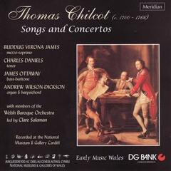 Thomas Chilcot: Songs and Concertos