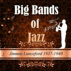 Big Bands of Jazz, Jimmie Lunceford 1937-1940