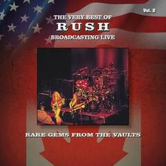 The Very Best of Rush Broadcasting Live: Rare Gems from the Vaults, Vol. 2