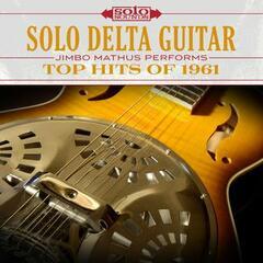 Solo Delta Guitar: Top Hits of 1961