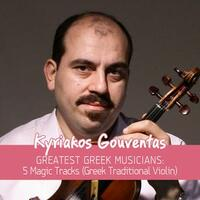 Greatest Greek Musicians: 5 Magic Tracks (Greek Traditional Violin)