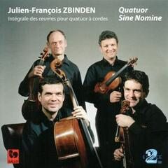Julien-François Zbinden: Complete Works for String Quartet