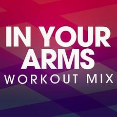In Your Arms Workout Mix - Single