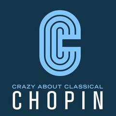 Crazy About Classical: Chopin