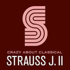 Crazy About Classical: Strauss J. II