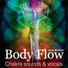 Body Flow - Chakra Sounds & Vocals