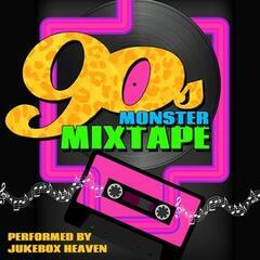 90s Monster Mixtape