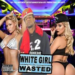 Wit-Tha-Movement Entertainment & Fam-Life Productions Presents: White Girl Wasted
