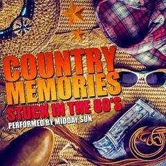 Country Memories: Stuck in the 80's