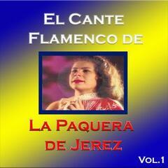 El Cante Flamenco de la Paquera de Jerez, Vol. 1