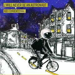 I Will Never Be an Astronaut