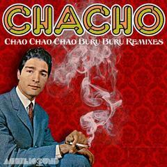 Chao Chao Chao Buru Buru Remixes