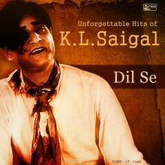 Dil Se -  Unforgettable Hits of K. L. Saigal