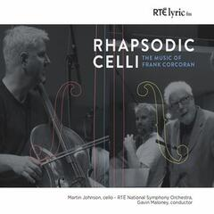 Rhapsodic Celli. The Music of Frank Corcoran.