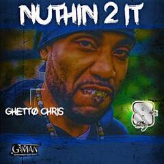 Nuthin' 2 It