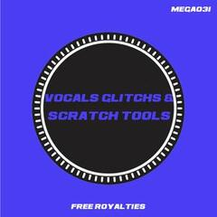 Vocals Glitchs & Scratch Tools