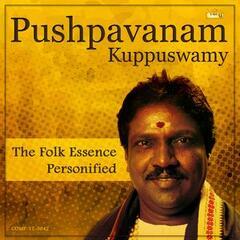 Pushpavanam Kuppuswamy - The Folk Essence Personified