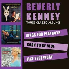 Sings for Playboys + Born to Be Blue + Like Yesterday (Bonus Track Version)