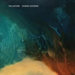 Tim Motzer - Unseen Universe