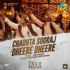 """Chadhta Sooraj Dheere Dheere (From """"Indu Sarkar"""") - Single"""