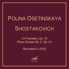 Shostakovich: 24 Preludes, Op. 34 & Piano Sonata No. 2, Op. 61