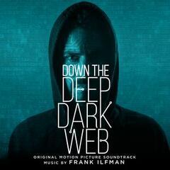Down the Deep Dark Web (Original Motion Picture Soundtrack)