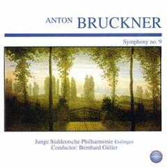 """Bruckner: Symphony No. 9 in D Minor """"Dem Lieben Gott"""""""