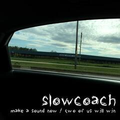 Make a Sound Now / Two of Us Will Win