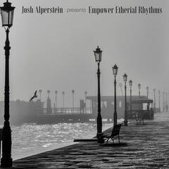 Josh Alperstein Presents Empower Etherial Rhythms