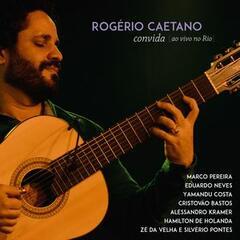 Rogério Caetano Convida Ao Vivo