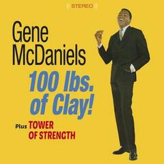 100 Lbs. Of Clay! + Tower of Strength (Bonus Track Version)