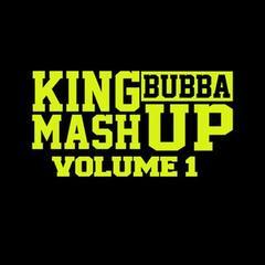 King Bubba Mashup Volume 1