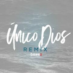Único Dios (TIMBRO Remix)